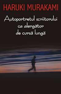 Autoportretul Scriitorului ca Alergator de Cursa Lunga