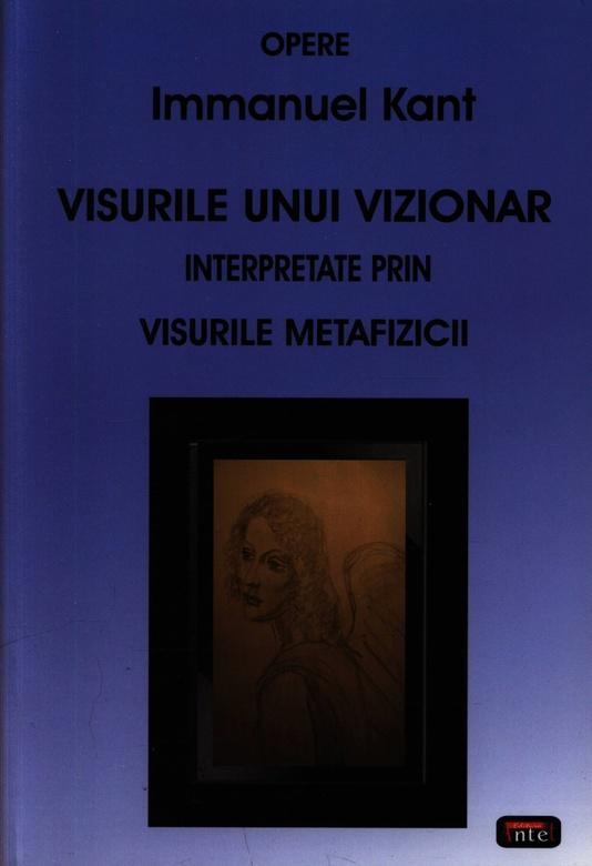 Visurile Unui Vizionar Interpretate Prin Visurile Metafizicii