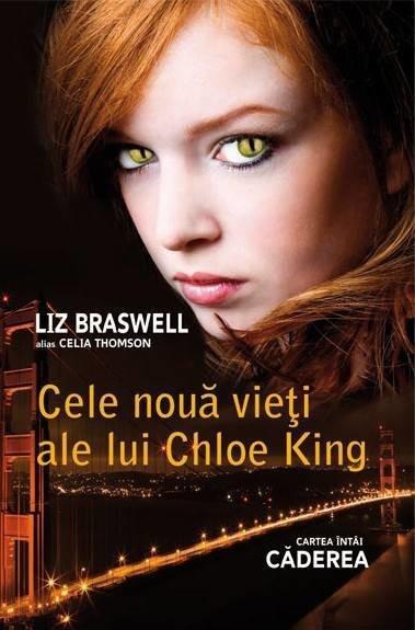 Cele noua vieti ale lui Chloe King - Vol 1 - Caderea