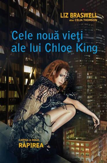 Cele noua vieti ale lui Chloe King - Vol 2 - Rapirea