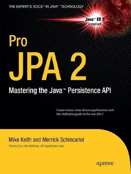 Pro JPA 2 Mastering the Java Persistence API (November 2009)