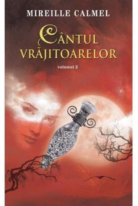 Cantul Vrajitoarelor - Vol 2
