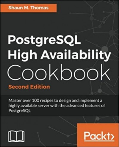 PostgreSQL High Availability Cookbook, 2nd Edition